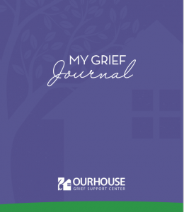 Adult Grief Journal OUR HOUSE Grief Support Center