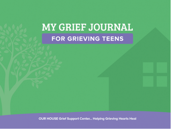 Teen Grief Journal OUR HOUSE Grief Support Center