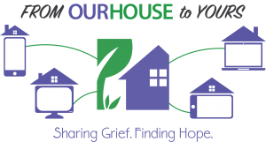 our house virtual grief support