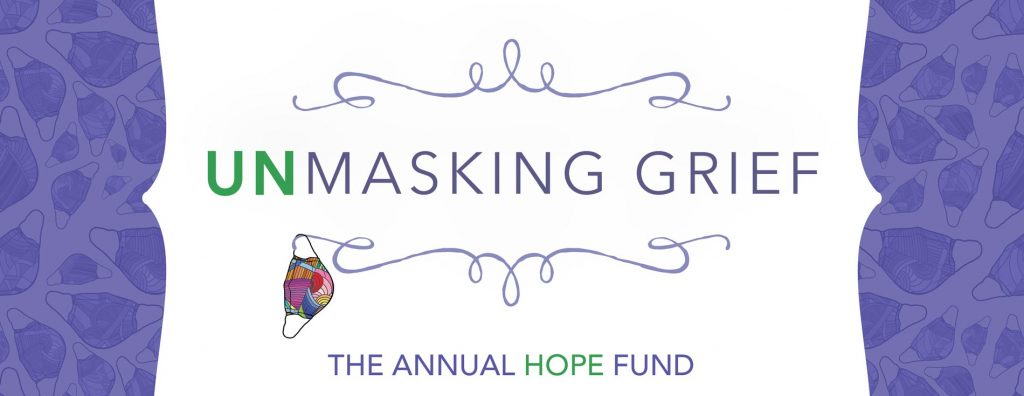 UnMasking Grief - The Annual Hope Fund