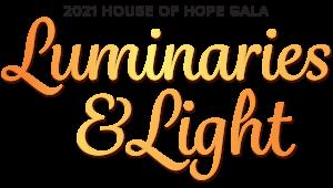 2021 House of Hope Gala: Luminaries & Light